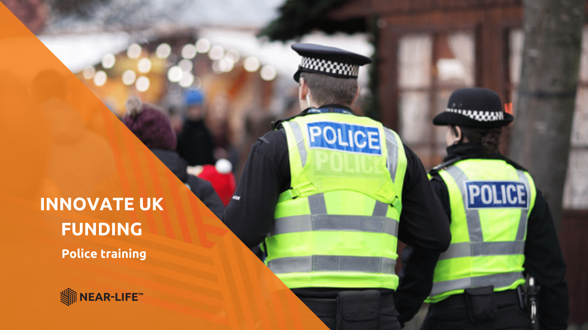 Police in a crowd, with text: Innovate UK funding, police training, Near-Life